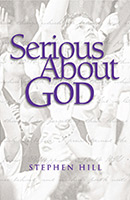 Serious About God - Steve Hill